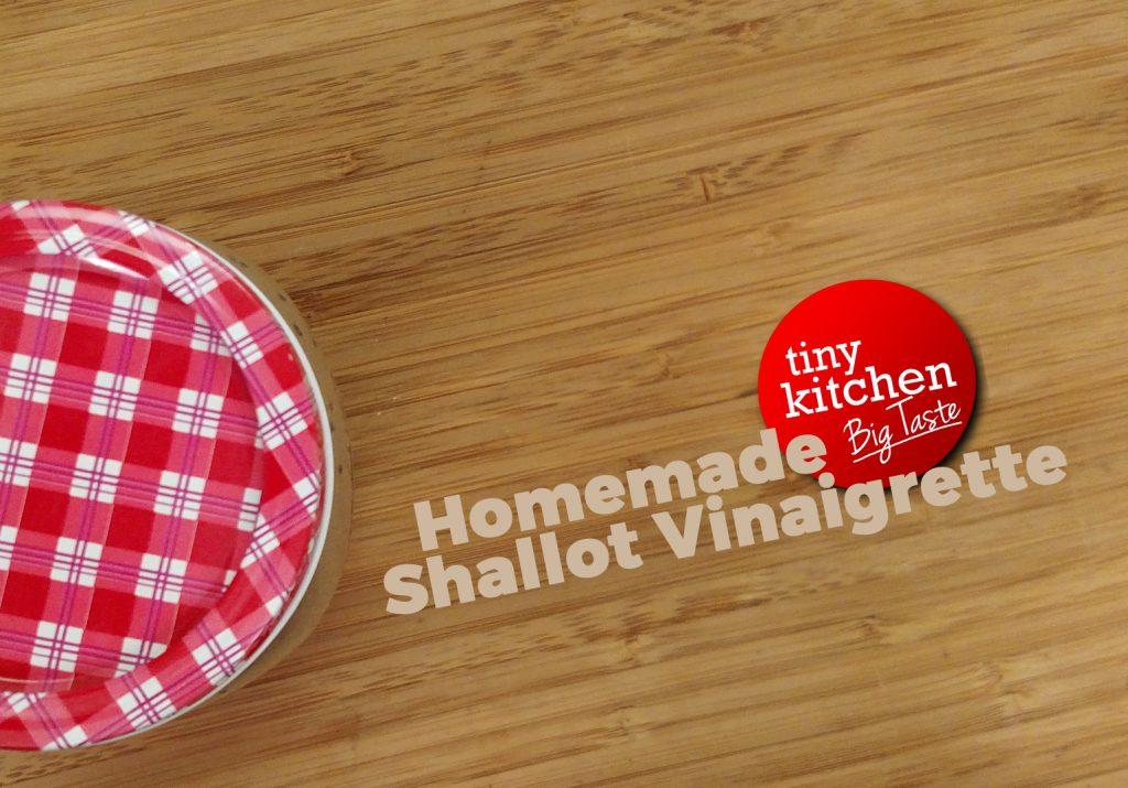 Homemade Shallot Vinaigrette // Tiny Kitchen Big Taste