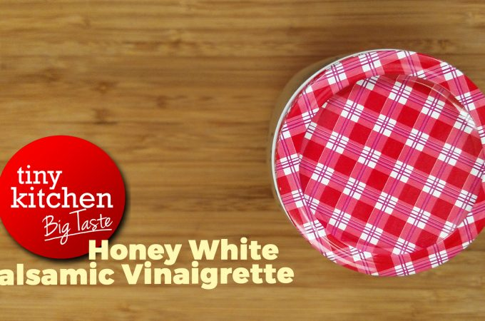 Honey White Balsamic Vinaigrette // Tiny Kitchen Big Taste