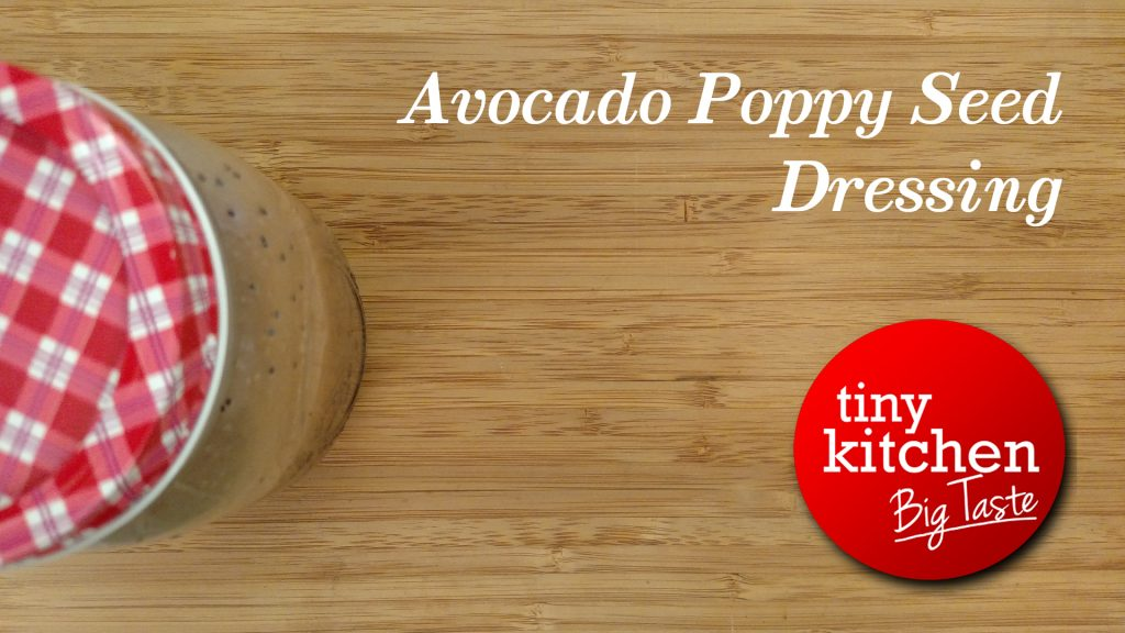 Avocado Poppy Seed Dressing // Tiny Kitchen Big Taste
