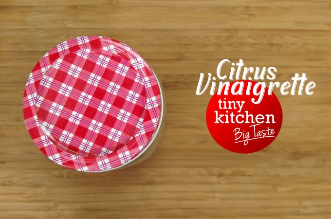 Homemade Citrus Vinaigrette // Tiny Kitchen Big Taste
