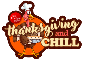 Thanksgiving and Chill // Tiny Kitchen Big Taste