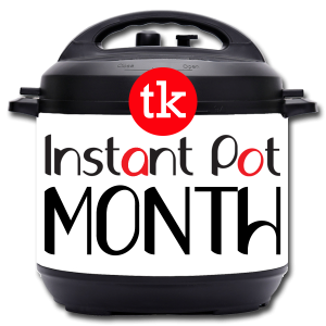 Instant Pot Month - Tiny Kitchen Big Taste clipart
